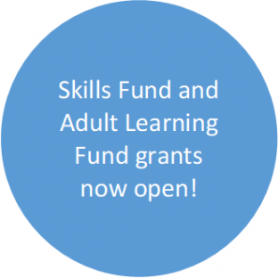 Skills fund and adult learning fund grants now open